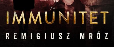 Photo of Mróz: Immunitet (jeszcze nie recenzja)