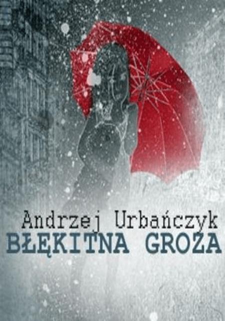 """Andrzej Urbańczyk: """"Błękitna groza"""" (recenzja książki)"""