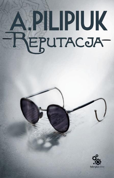 """Andrzej Pilipiuk: """"Reputacja"""" – recenzja"""