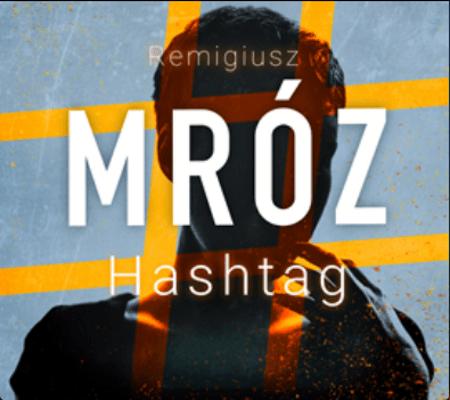 """Photo of Remigiusz Mróz: """"Hasztag"""" – recenzja książki"""