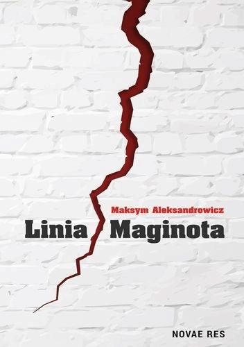 "Photo of Maksym Aleksandrowicz: ""Linia Maginota"""